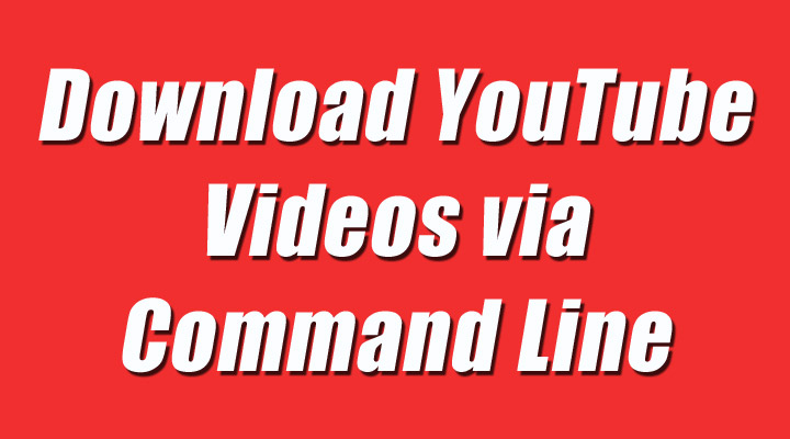 Download Videos with Youtube-DL