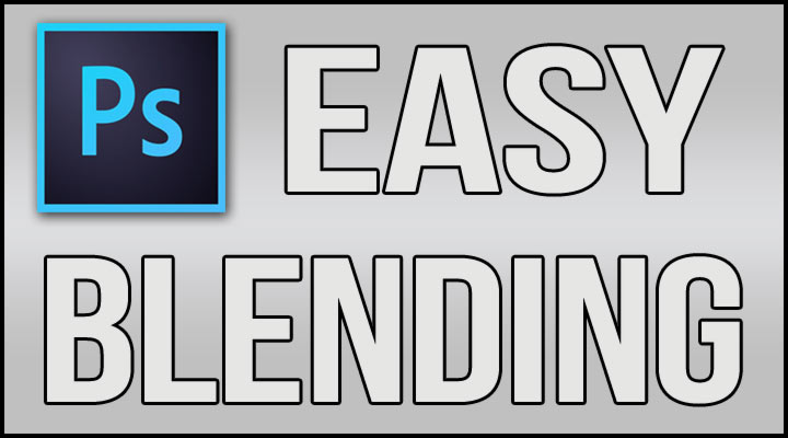 Photoshop – Easiest Way to Blend Tutorial